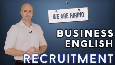 商务英语: 招聘 Business English: Recruitment