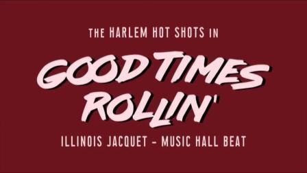 Good Times Rollin'