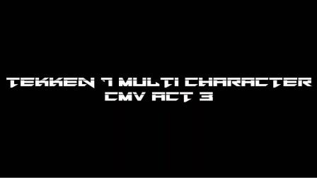 Tekken 7 multi character combo video ACT 3 - S2