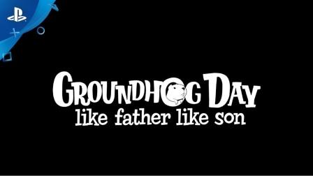 Groundhog Day: Like Father Like Son 开发日志
