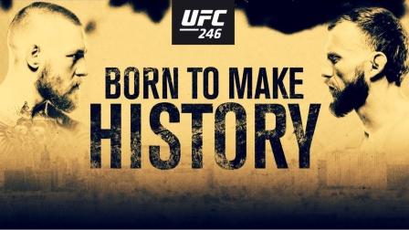 【UFC246史诗预告】嘴炮对决牛仔:生而注定,创造历史