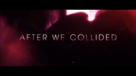 影视剪辑 【after2】的真名是【after we collided】这真的是校园版的五十度灰啊