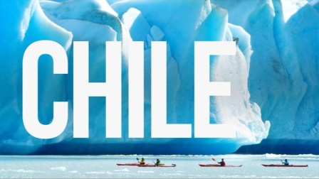 Choose Chile. Where The Impossible, Is Possible. 去智利,探索无限可能