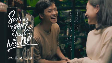 越南音乐 - SAU NÀY HÃY GẶP LẠI NHAU KHI HOA NỞ