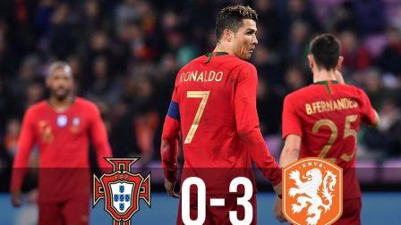 国际热身赛-葡萄牙0:3负于荷兰,c罗首发无功而返,德佩破僵坎塞洛染红