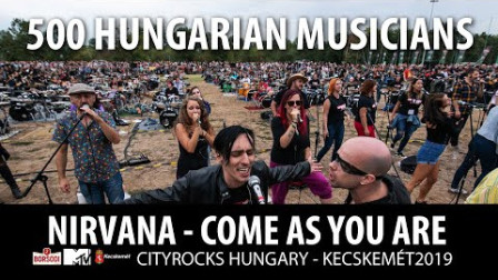 Nirvana_ Come as you are - 500 musicians cover - Cityrocks Hungary