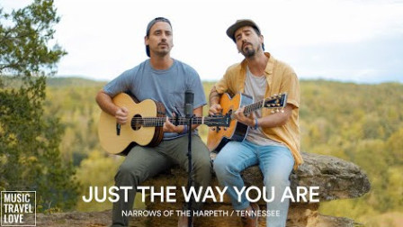 Just The Way You Are - Music Travel Love