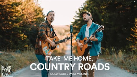 Take Me Home, Country Roads - Music Travel Love