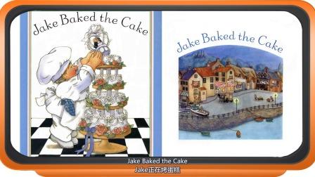 英语绘本阅读,100天打卡计划 Jake Baked the Cake.  Jack正在烤蛋糕