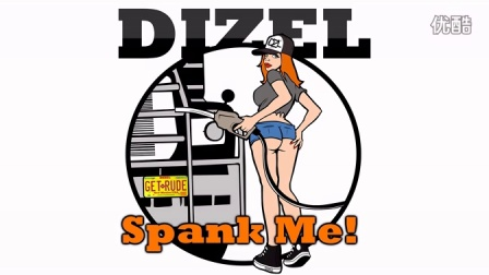 DIZEL - Spank Me!