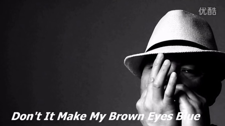 Don't It Make My Brown Eyes Blue(别让我泪眼朦胧)