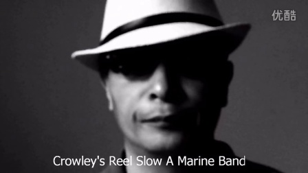 Crowley's Reel Slow A Marine Band