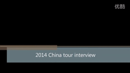 2014 china tour interview