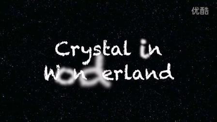 Crystal in Wonderland