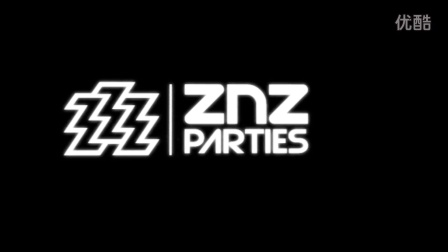 【Znz Parties】「VOL.0」宣传片