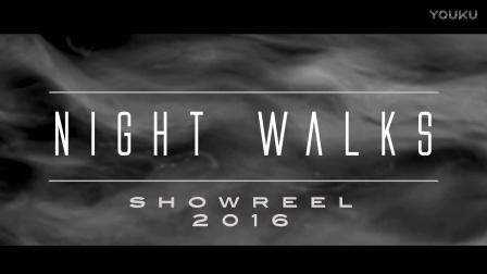 2016年夜醒影像作品集 | 2016 Night Walks Film SHOWREEL