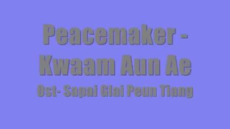 Peacmaker- Kaarm Aun Ae(SGPT OST)