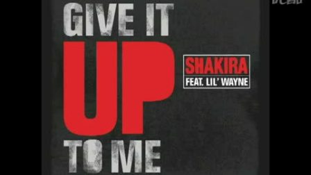 夏奇拉(Shakira) - Give It Up To Me 《feat Lil Wayne》新单