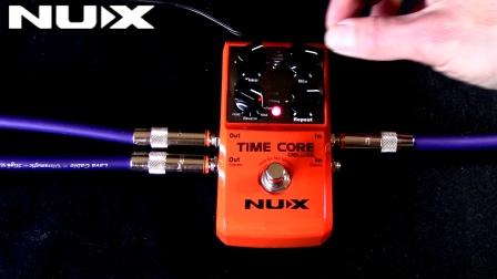 NUX time core deluxe延迟单块效果器演示视频