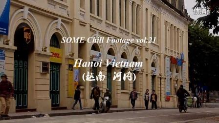 SOME+Chill+Footage+Vol.21+滑板生活+越南河内