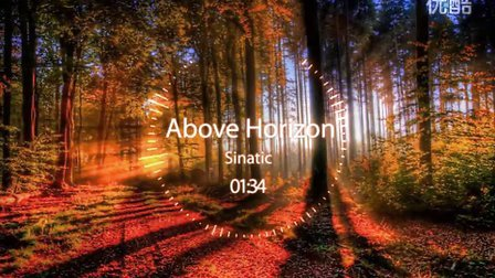 DJ电音 :Sinatic - Above Horizonl