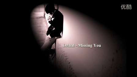 Lethal - Missing You