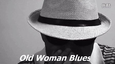 Old Woman Blues(老妇人的布鲁斯)