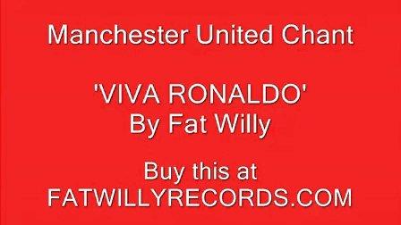 曼联球迷助威歌曲 —— Viva Ronaldo