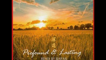 Profound & Lasting Remix By BAIFAN