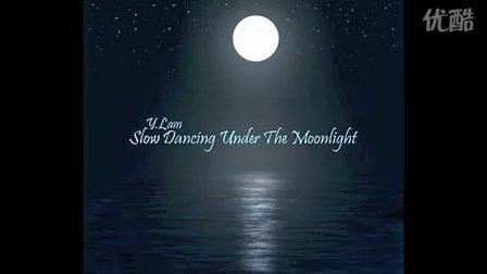 【UFO】Y.Lam—Slow Dancing Under The Moonlight