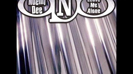 noemi dee-leave me alone (radio edit)