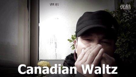 Canadian Waltz(2014.1.12)