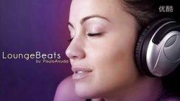【BOSSA CHINA】Lounge Beats - Paulo Arruda Deep Jazz