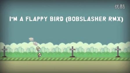 I'M A FLAPPY BIRD (BOBSLASHER RMX) [720p]