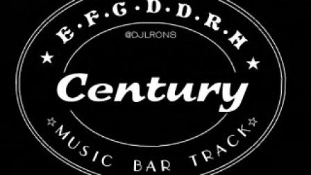 【DJLRONS MUSIC】★★★第十一部★★★[Century Music Bar track]