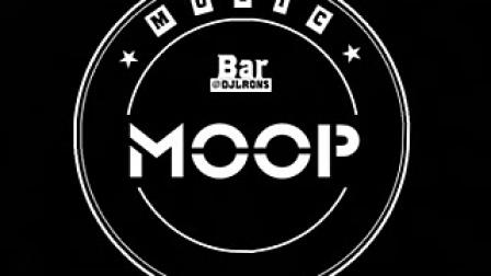 【MOOP酒吧-DJLRONS】★★★第一部★★★