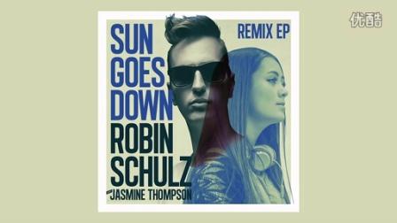 【quyin】带电第二版!Robin Schulz ft Jasmine Thompson - Sun Goes Down (ManiezzL Remix)