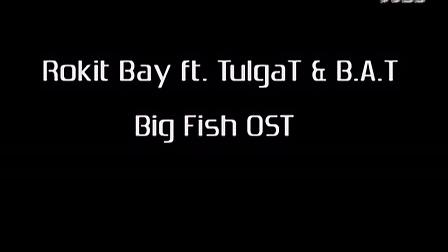MONGOL 蒙古国 RokitBay ft Tulgat,B.A.T - Big Fish OST_标清