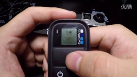 """【GoProCN原创教程】""""流氓版主""""教你玩转GoPro""""新老""""遥控器"""