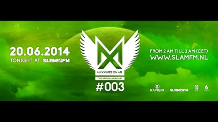 Maxximize On Air - Episode #003