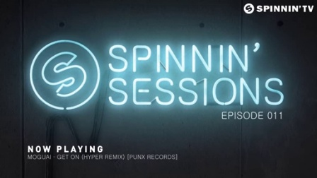 Spinnin' Sessions #011 - MOGUAI Takeover   Guest Martin Solveig