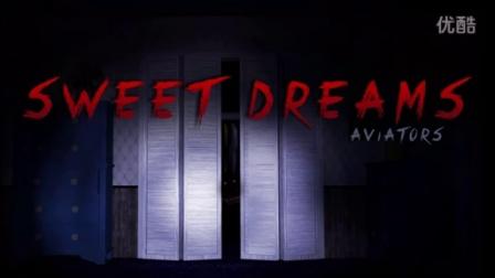 【玩具熊的午夜后宫4】同人曲-《Sweet Dreams-by Aviators》