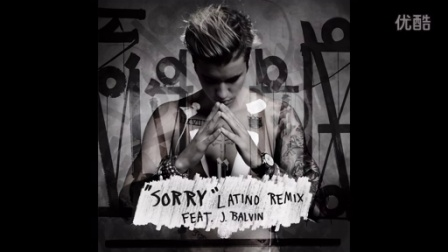 [MP3] Justin Bieber - Sorry (Latino Remix / Audio) ft. J Balvin 2015年11月6日发布