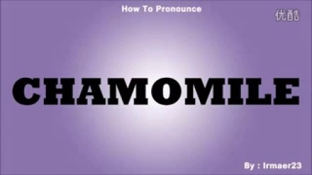 How To Pronounce Chamomile