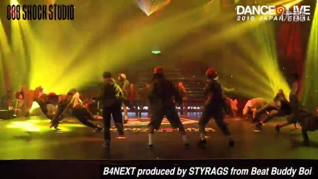 B4NEXT produced by STYRAGS from Beat Buddy Boi - DANCE@LIVE JAPAN FINAL 2016