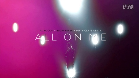 Al Rocco - All on Me ft. Blow Fever (Dirty Class Remix)