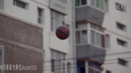 《校园篮球风云》宣传片