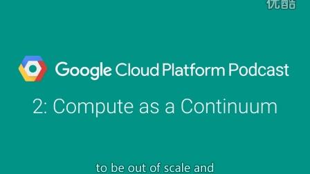 Compute as a Continuum: GCPPodcast 2