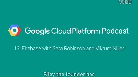Firebase with Sara Robinson and Vikrum Nijjar: GCPPodcast 13