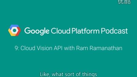 Cloud Vision API with Ram Ramanathan: GCPPodcast 9